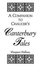 NEW A Companion to Chaucer's Canterbury Tales by Margaret Hallissy