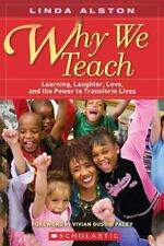 Bright Idea: Why We Teach : Learning, Laughter, Love, and the Power to Transfor…
