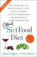Sirtfood Diet, Paperback by Goggins, Aidan; Matten, Glen, Brand New, Free shi...