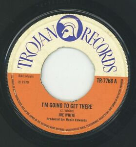 """"""" I'M GOING TO GET THERE."""" joe white. TROJAN RECORDS 7in 1970."""