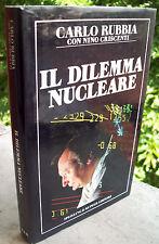 1987 'IL DILEMMA NUCLEARE' DI CARLO RUBBIA e NINO CRISCENTI. ENERGIA ATOMICA