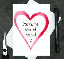 My kind of weird card - funny Valentine's card - joke love card - Valentines Day