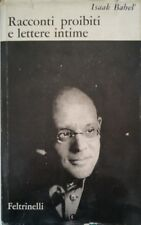 ISAAK BABEL' RACCONTI PROIBITI E LETTERE INTIME FELTRINELLI 1961