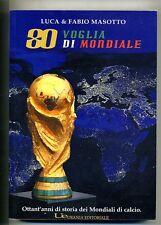 L.F.Masotto # 80 VOGLIA DI MONDIALE - Ottant'anni dei Mondiali # Urania 2010 1A