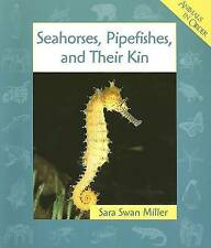 NEW Seahorses, Pipefishes, and Their Kin (Animals in Order) by Sara Swan Miller