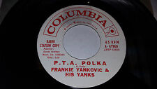 "FRANKIE YANKOVIC Bruno's Polka / P.T.A Polka 7"" 45rpm Columbia 4-41960 PROMO"