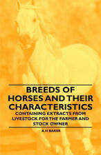 Breeds of Horses and Their Characteristics - Containing Extracts from