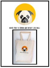 Pug ~ Never Trust A Human Handprinted Custom Tote Bag