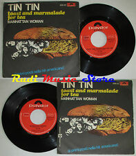 LP 45 7'' TIN TIN Toast and marmalade for tea 1971 italy POLYDOR cd mc dvd*