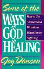 Some of the Ways of God in Healing: How to Get Answers and Directions When You'r