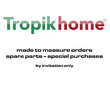 Tropik Home, Spare parts, Special Purchases, Custom Orders