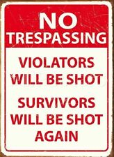No Trespassing Violators will be Shot Funny Warning Danger Medium Metal Tin Sign