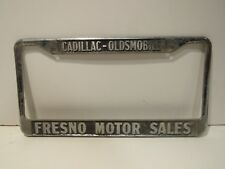 Fresno Motor Sales Cadillac Oldsmobile Metal License Plate Frame DEALERSHIP rare