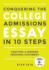 Conquering the College Admissions Essay in 10 Step by Alan Gelb (2017,...
