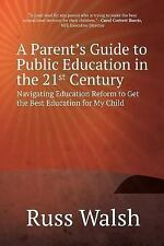 A Parent's Guide to Public Education in the 21st Century: Navigating Education R