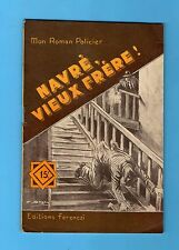 ►FERENCZI - MON ROMAN POLICIER N°318 - NAVRES VIEUX FRERE - RUTHLESS - 1954