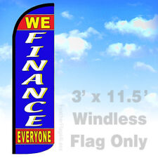 WE FINANCE EVERYONE WINDLESS Swooper Feather Flag Banner Sign 3x11.5' - bq