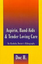 Aspirin, Band-Aids & Tender Loving Care: An Alc, H,,