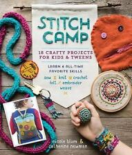 Stitch Camp: 18 Crafty Projects for Kids & Tweens  Learn 6 All-