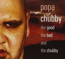 POPA CHUBBY - THE GOOD THE BAD AND THE CHUBBY  CD NEW