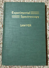 Experimental Spectroscopy by Ralph A. Sawyer Ph. D 1944