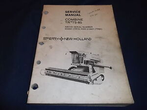 SPERRY NEW HOLLAND TR75 TR85 75 85 COMBINE OPERATION & MAINTENANCE MANUAL BOOK