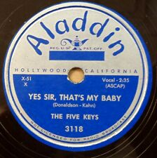 THE FIVE KEYS doo-wop 78 YES SIR THAT'S MY BABY Old Macdonald ALADDIN vg++ RJ 12