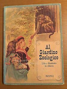 Al Giardino Zoologico Libro illustrato in rilievo-  Rizzoli 1980 prima edizione