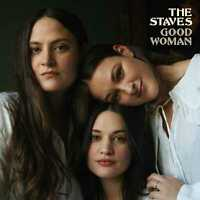 The Staves - Good Woman (NEW CLEAR VINYL LP) PREORDER 05/02/21