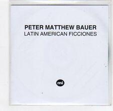 (FE500) Peter Matthew Bauer, Latin American Ficciones - 2014 DJ CD