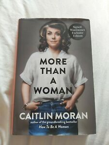 {SIGNED First Edition]  More Than a Woman: by Caitlin Moran