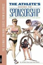 Athlete's Guide to Sponsorship: How to Find an Individual, Team, or Event Sponso