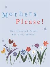 Mothers Please!: One Hundred Poems for Every Mother - Good - Brooks-Davies, Dr.