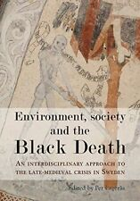 Environment, Society and the Black Death: An interdisciplinary approach to the l