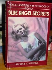 Blue Angel Secrets, Amorous Adventures In The Hollywood Of 1930s, Sex & Murder