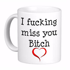 I F'ing Miss you Bitch Funny Coffee Cup Mug, Print 2 sides Left & Right hands