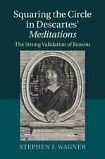 Squaring the Circle in Descartes' Meditations : The Strong Validation of...