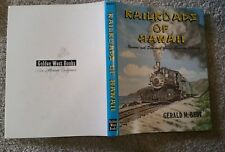 RAILROADS OF HAWAII NARROW AND STANDARD GAUGE COMMON CARRIERS GERALD M BEST H/B
