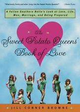 The Sweet Potato Queens' Book of Love: A Fallen Southern Belle's Look at Love, L