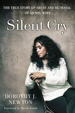 Silent Cry: The True Story Of Abuse And Betrayal Of An Nfl Wife: By Dorothy J...