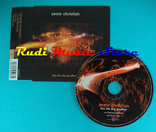 CD Singolo Annie Christian Kiss The Day Goodbye EQE 5005163 UK 98 no mc lp(S21)