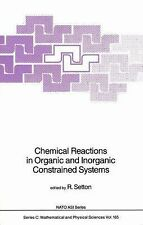 Chemical Reactions in Organic and Inorganic Constrained Systems 165 (2012,...