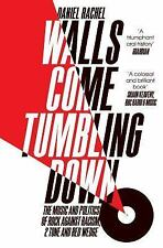 Walls Come Tumbling Down: Rock Against Racism, 2 Tone, Red Wedge (Paperback or S