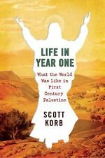 (New) Life in Year One : What the World Was Like in First-Century Palestine