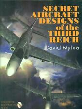 SECRET AIRCRAFT DESIGNS OF THE THIRD REICH  DAVID MYHRA SCHIFFER 1998