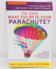 The 2006 What Color Is Your Parachute? By Richard Nelson Bolles