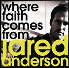 Jared Anderson Where Faith Comes From CD