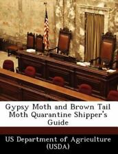 Gypsy Moth and Brown Tail Moth Quarantine Shipper's Guide (Paperback or Softback