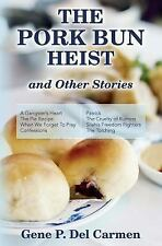 The Pork Bun Heist and Other Stories by Gene P. Del Carmen (2015, Paperback)