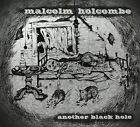 MALCOLM HOLCOMBE - ANOTHER BLACK HOLE CD NEU